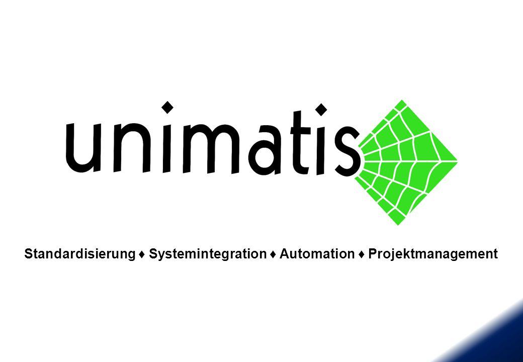 Standardisierung ♦ Systemintegration ♦ Automation ♦ Projektmanagement