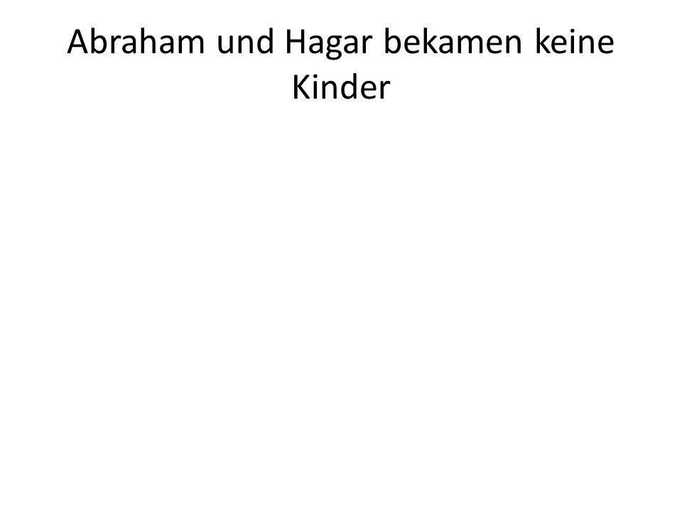 Abraham und Hagar bekamen keine Kinder