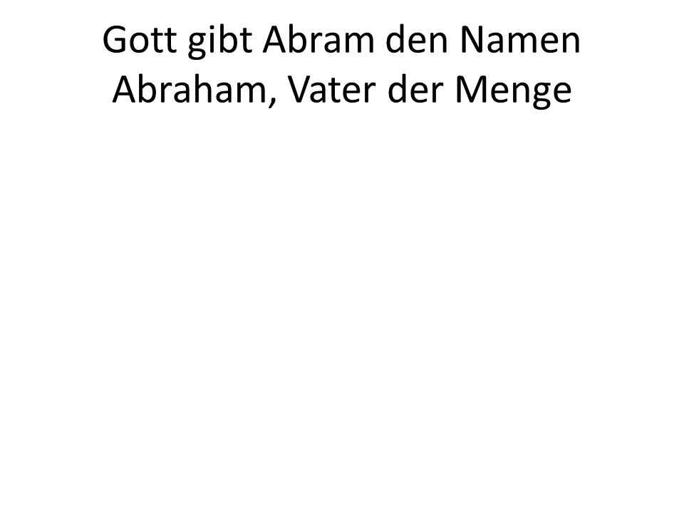 Den darf Abraham opfern.