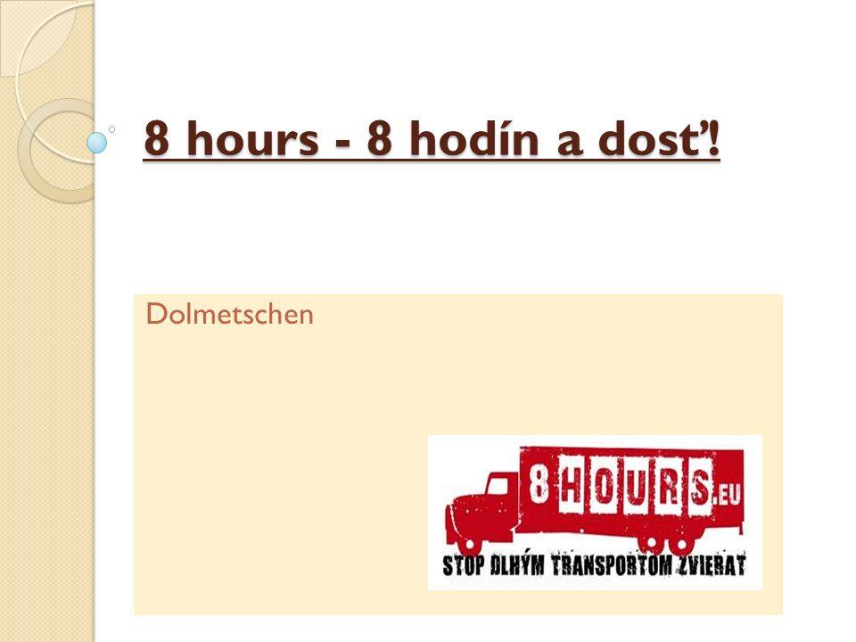 8 hours - 8 hodín a dosť! Dolmetschen