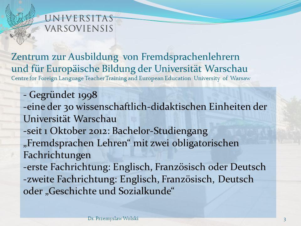 Zentrum zur Ausbildung von Fremdsprachenlehrern und für Europäische Bildung der Universität Warschau Centre for Foreign Language Teacher Training and