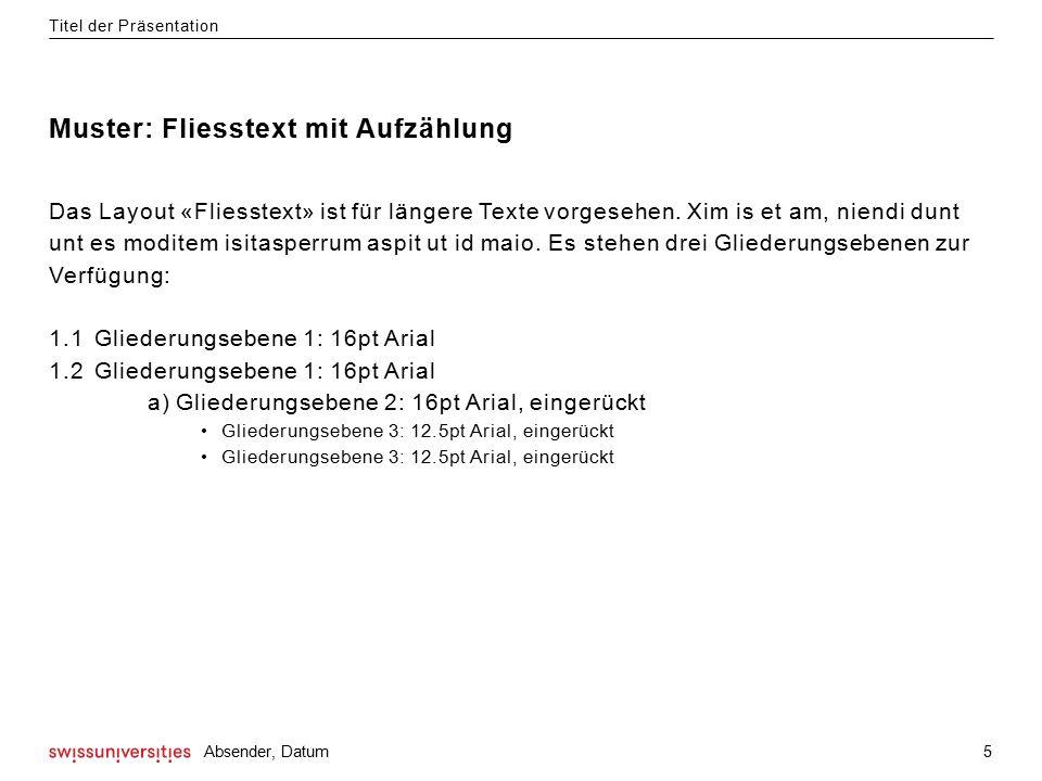 Muster: Fliesstext mit Aufzählung Das Layout «Fliesstext» ist für längere Texte vorgesehen.