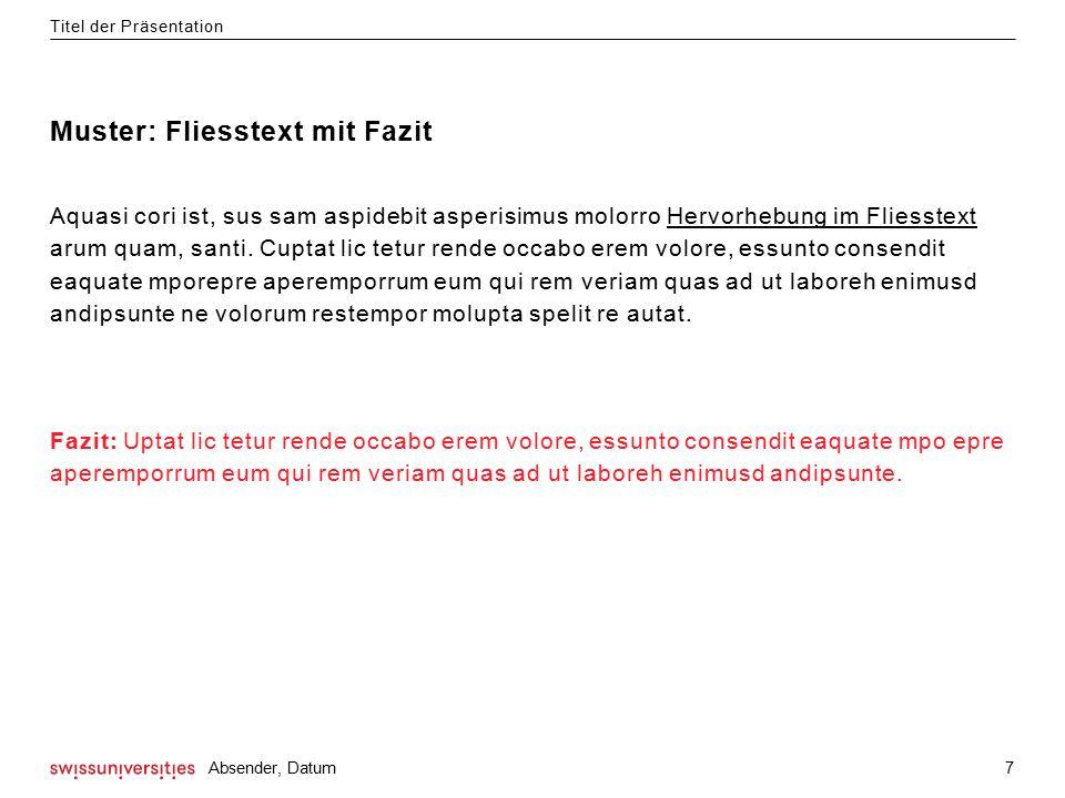 Muster: Fliesstext mit Fazit Aquasi cori ist, sus sam aspidebit asperisimus molorro Hervorhebung im Fliesstext arum quam, santi.