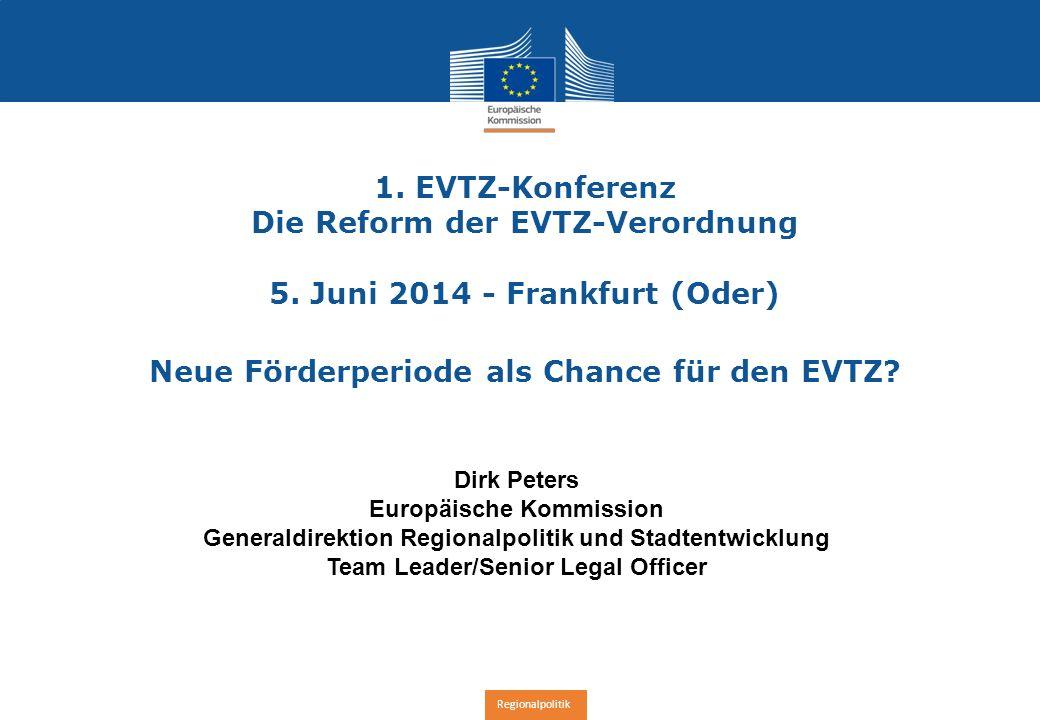 Regionalpolitik EVTZ : Einsatzmöglichkeiten  Verwaltungsbehörde eines ETZ-OPs Artikel 22/23 ETZ  zwischengeschaltete Stelle für Teil eines OP neu (Artikel 22 ETZ) einer Integrierten Territ.