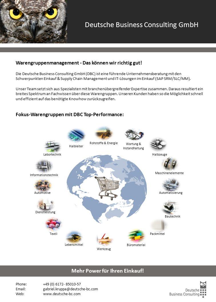 Warengruppenmanagement Phone: +49 (0) 6172- 85010-57 Email: gabriel.kruppa@deutsche-bc.com Web:www.deutsche-bc.com Mehr Power für Ihren Einkauf.