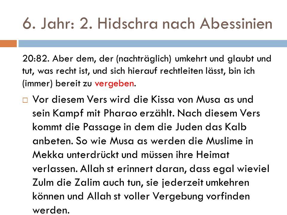 6. Jahr: 2. Hidschra nach Abessinien 20:82.