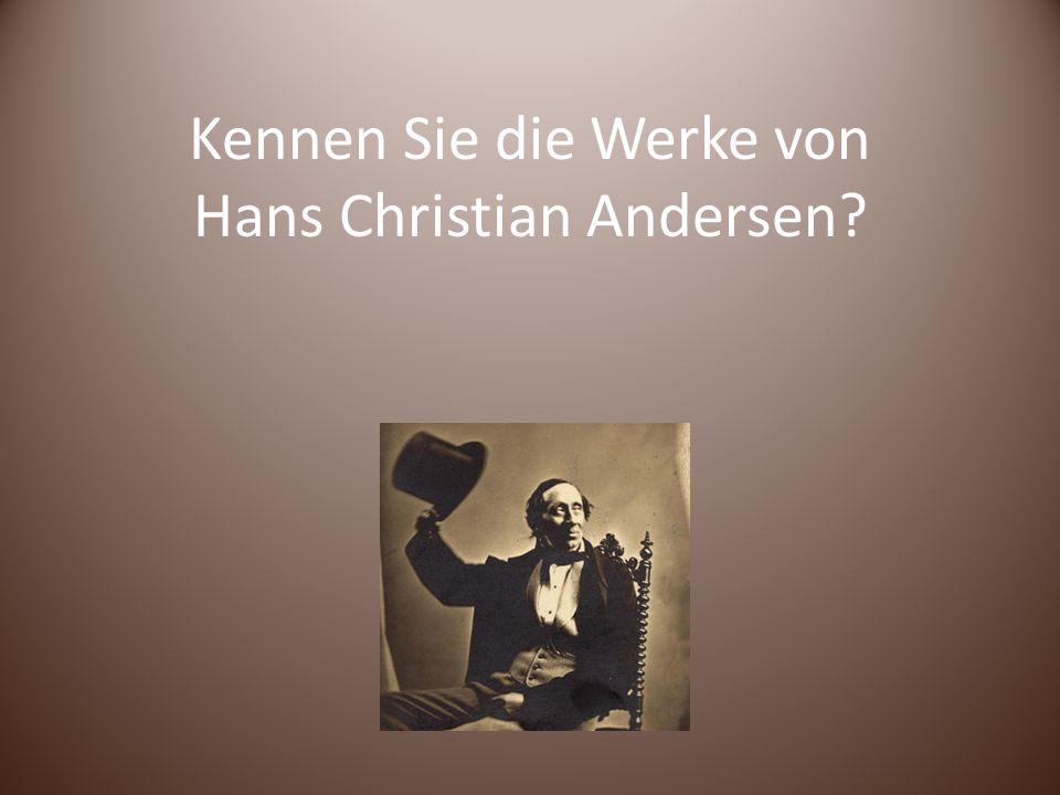 Kennen Sie die Werke von Hans Christian Andersen
