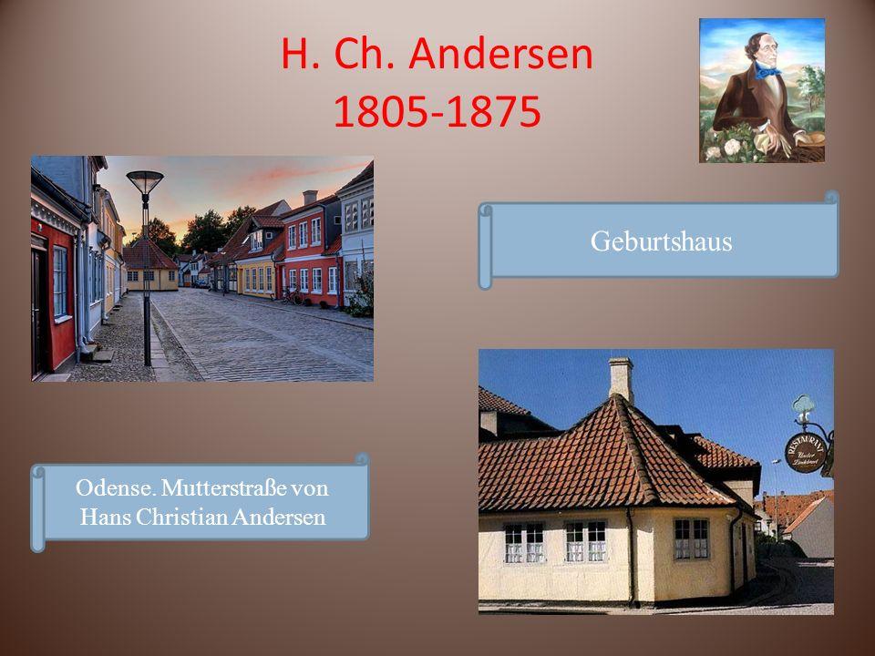 H. Ch. Andersen 1805-1875 Odense. Mutterstraße von Hans Christian Andersen Geburtshaus