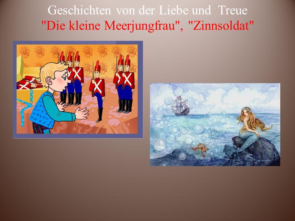Geschichten von der Liebe und Treue Die kleine Meerjungfrau , Zinnsoldat