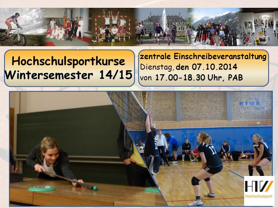 Hochschulsportkurse Wintersemester 14/15 zentrale Einschreibeveranstaltung Dienstag, den 07.10.2014 von 17.00-18.30 Uhr, PAB