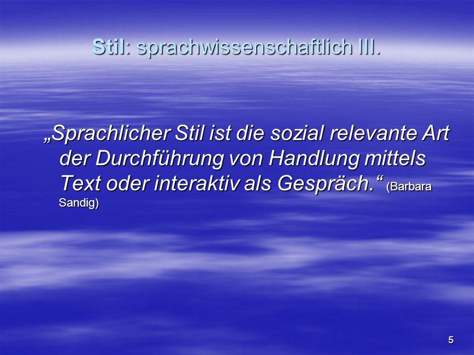 16 Gegenstand der Stilistik  die Spezifik der sprachlichen Ausgestaltung von Textstrukturen im kommunikativen Handeln (produktive und rezeptive Schicht) (nach Fleischer, Michel, Starke)