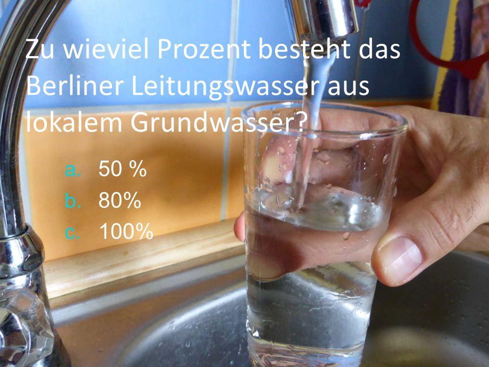 Lösung: c.) ist richtig, das Berliner Leitungswasser besteht zu 100% aus lokalem Grundwasser.
