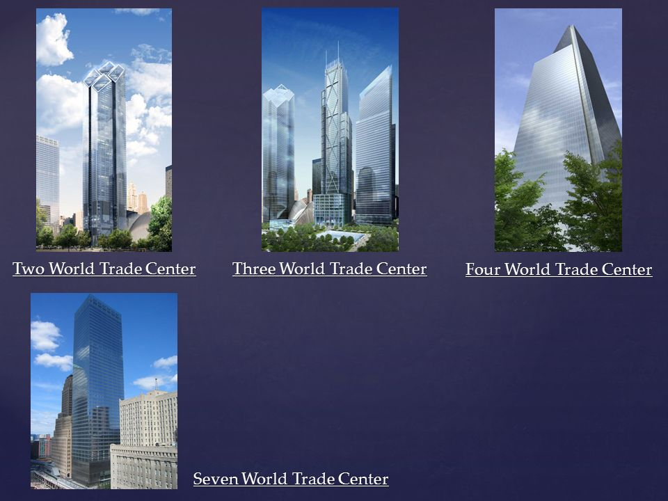 Two World Trade Center Three World Trade Center Four World Trade Center Seven World Trade Center