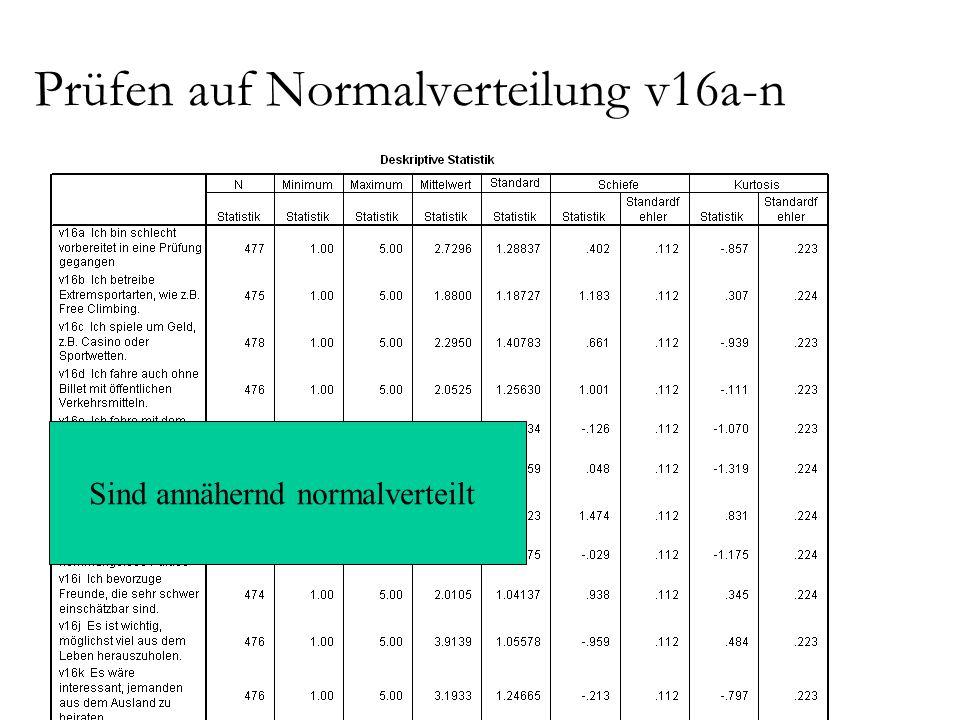 Prüfen auf Normalverteilung v16a-n Sind annähernd normalverteilt