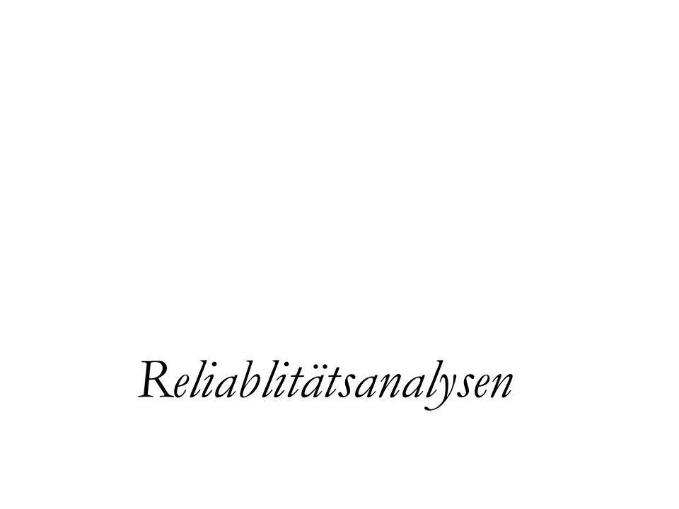 Reliablitätsanalysen