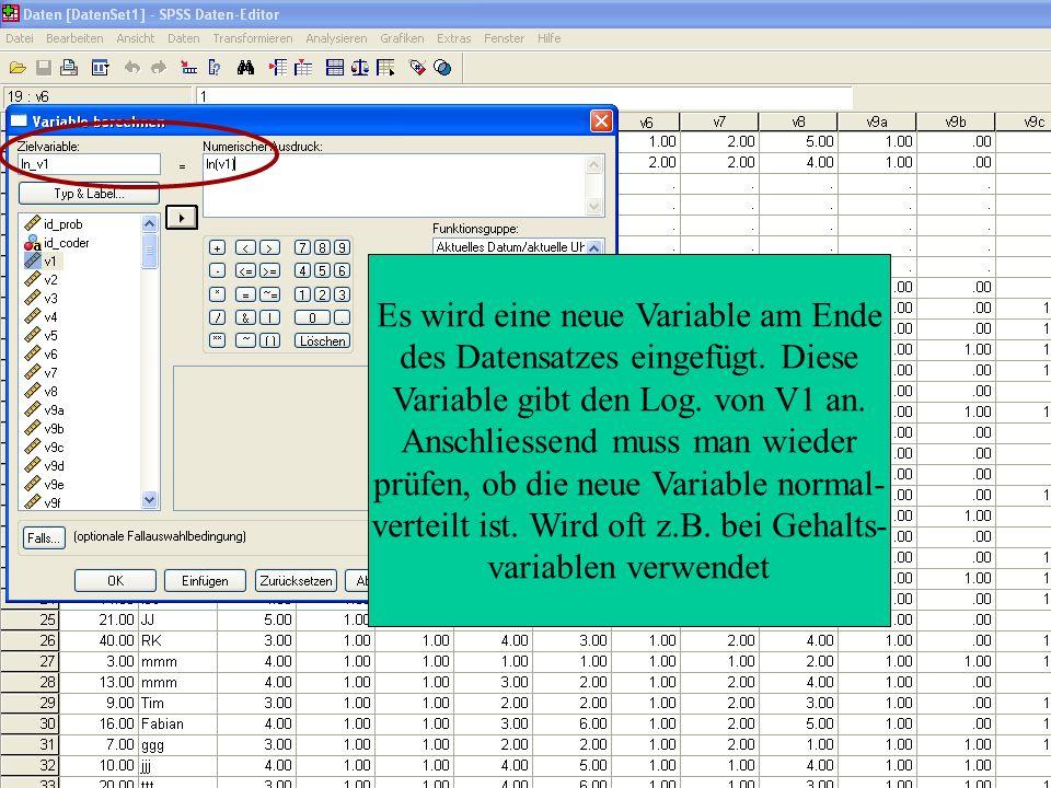 Re-Kodierung von Variablen  Wenn Normalverteilung nicht gegeben ist Dichotomisierung bzw.