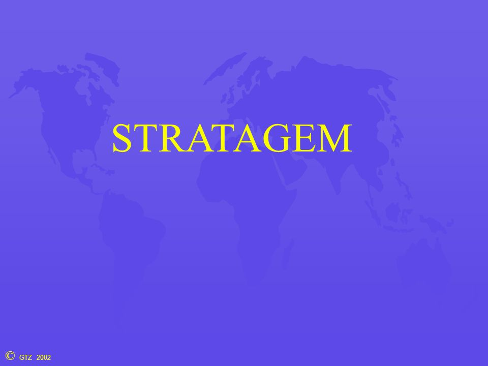 © GTZ 2002 STRATAGEM - Briefing Vereinfachtes Modell eines Entwicklungslandes mit 16 Variablen Zeithorizont: 50 Jahre (2 Generationen) interaktive, komplexe Simulation ohne Überraschungen Teamorientiert Moderator- und computerunterstützt