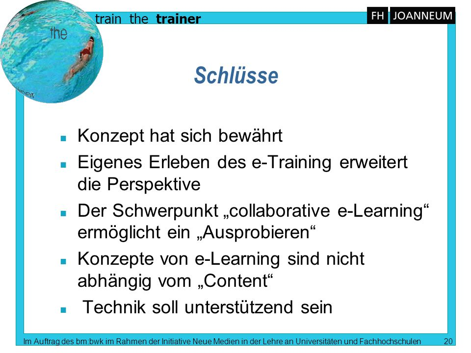 train the trainer Im Auftrag des bm:bwk im Rahmen der Initiative Neue Medien in der Lehre an Universitäten und Fachhochschulen 20 Schlüsse n Konzept h