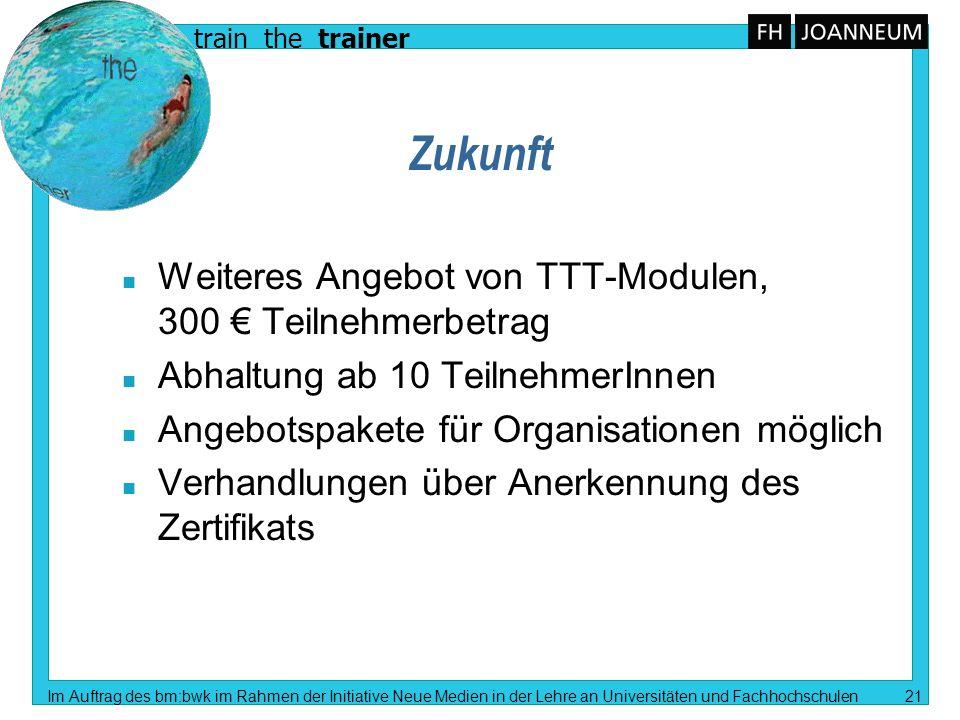 train the trainer Im Auftrag des bm:bwk im Rahmen der Initiative Neue Medien in der Lehre an Universitäten und Fachhochschulen 21 Zukunft n Weiteres A