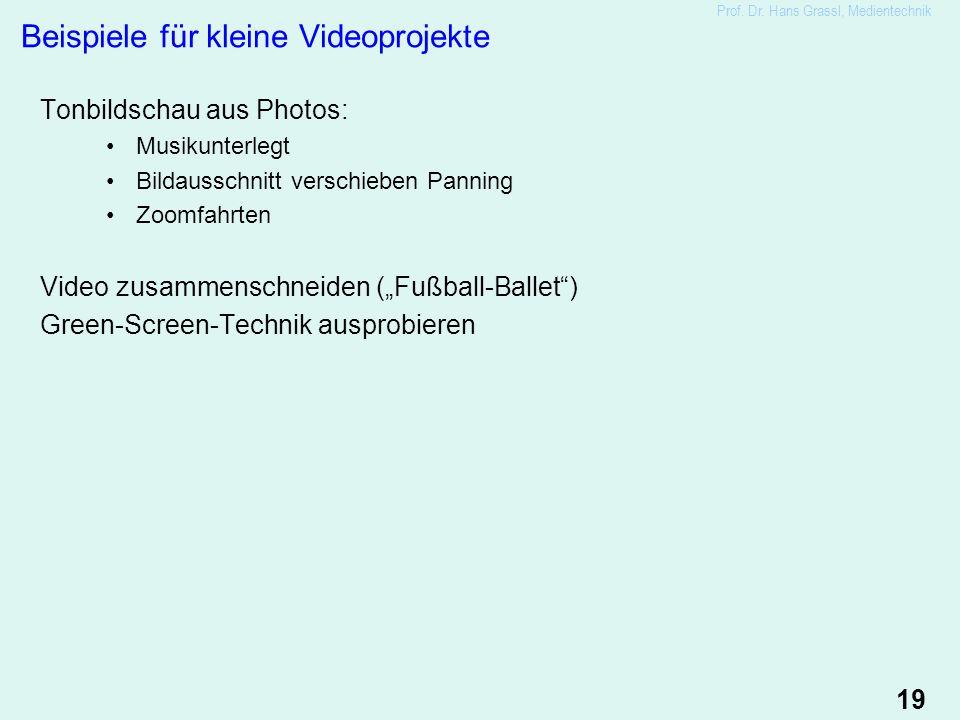 """19 Beispiele für kleine Videoprojekte Tonbildschau aus Photos: Musikunterlegt Bildausschnitt verschieben Panning Zoomfahrten Video zusammenschneiden (""""Fußball-Ballet ) Green-Screen-Technik ausprobieren Prof."""