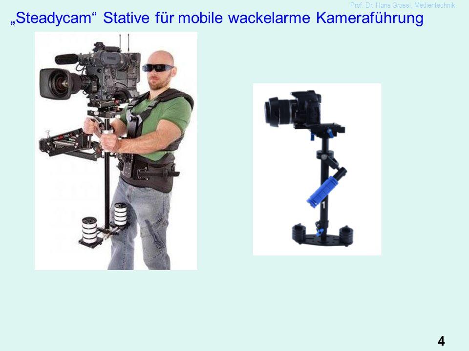 """4 """"Steadycam Stative für mobile wackelarme Kameraführung Prof. Dr. Hans Grassl, Medientechnik"""