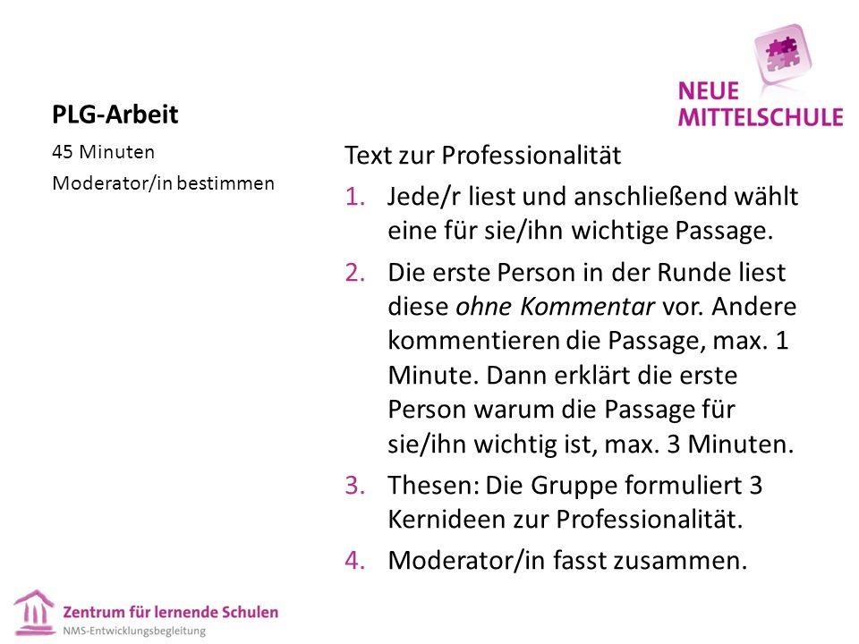PLG-Arbeit Text zur Professionalität 1.Jede/r liest und anschließend wählt eine für sie/ihn wichtige Passage.