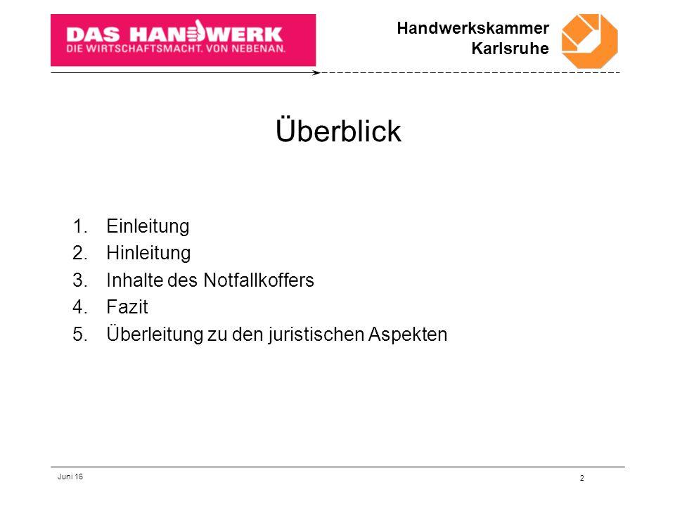 Handwerkskammer Karlsruhe Juni 16 Zehntens Jörg Fuchs, betriebswirtschaftlicher Berater, Handwerkskammer Karlsruhe - Notfallkoffer 201323 Sonstiges Alle weiteren Dokumente, die für eine Betriebsfortführung benötigt werden, können hier festgehalten werden.