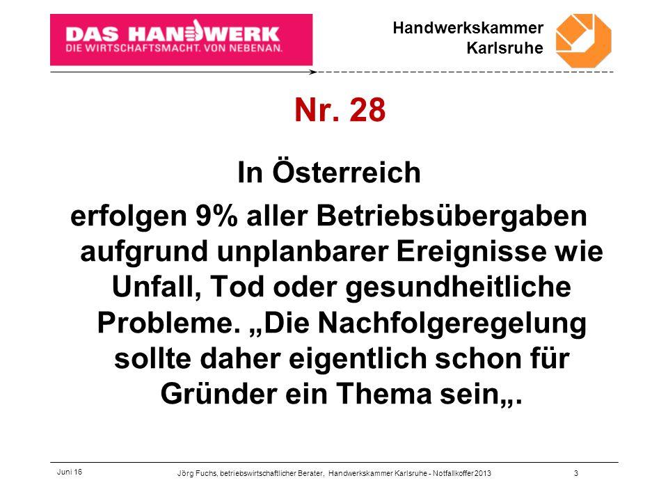 Handwerkskammer Karlsruhe Juni 16 Fazit Die Unternehmensnachfolge sollte so früh wie möglich geregelt werden.