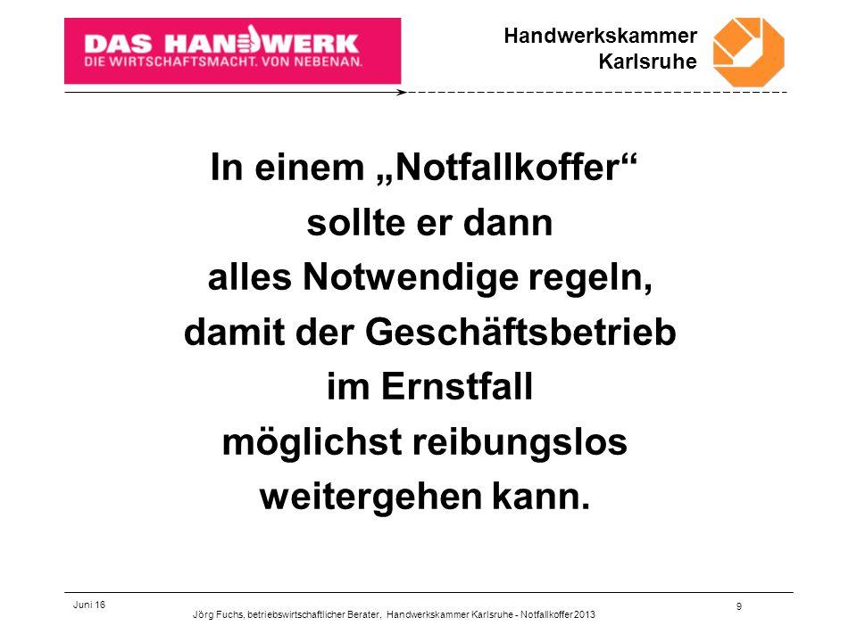 Handwerkskammer Karlsruhe Juni 16 20 Siebtens Vermögensaufstellung Zur Übersicht über das Vermögen sollte auch ein aktuelles Verzeichnis aller Immobilien gehören.