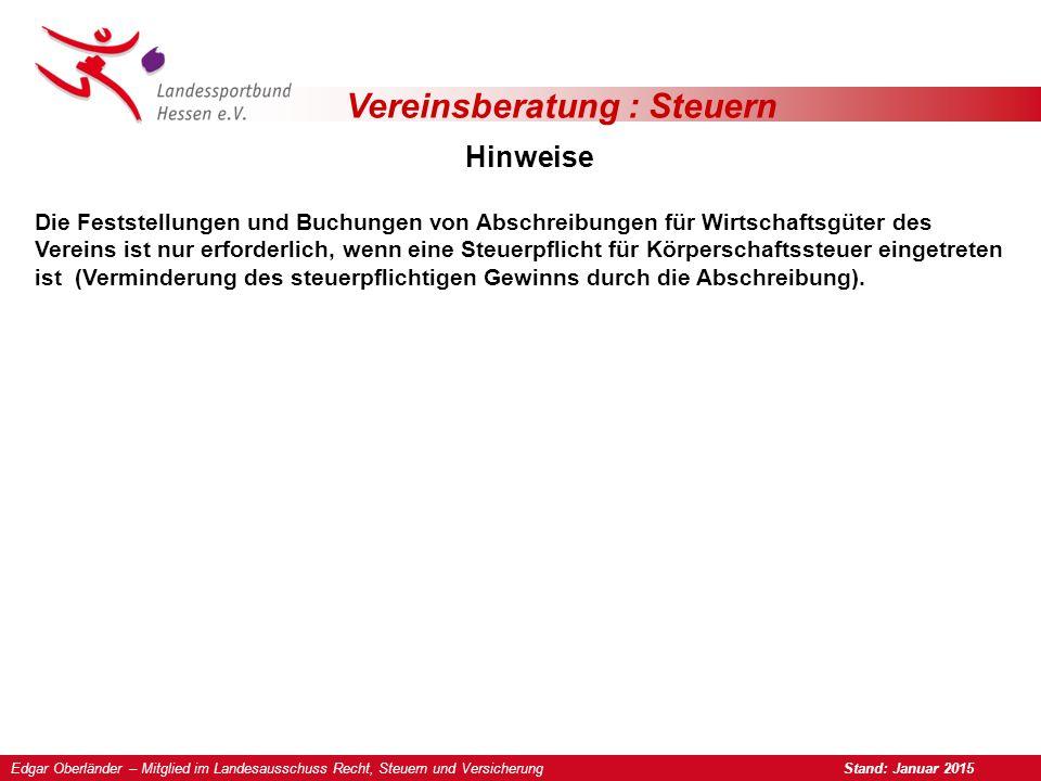 Vereinsberatung : Steuern Hinweise Edgar Oberländer – Mitglied im Landesausschuss Recht, Steuern und Versicherung Stand: Januar 2015 Die Feststellunge