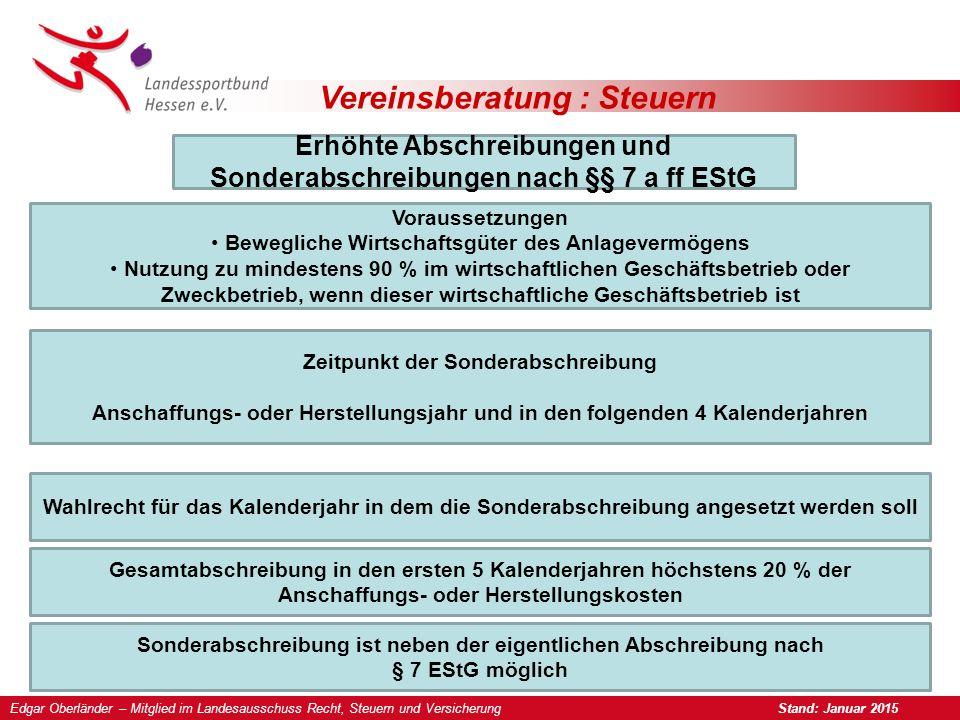 Vereinsberatung : Steuern Erhöhte Abschreibungen und Sonderabschreibungen nach §§ 7 a ff EStG Voraussetzungen Bewegliche Wirtschaftsgüter des Anlageve