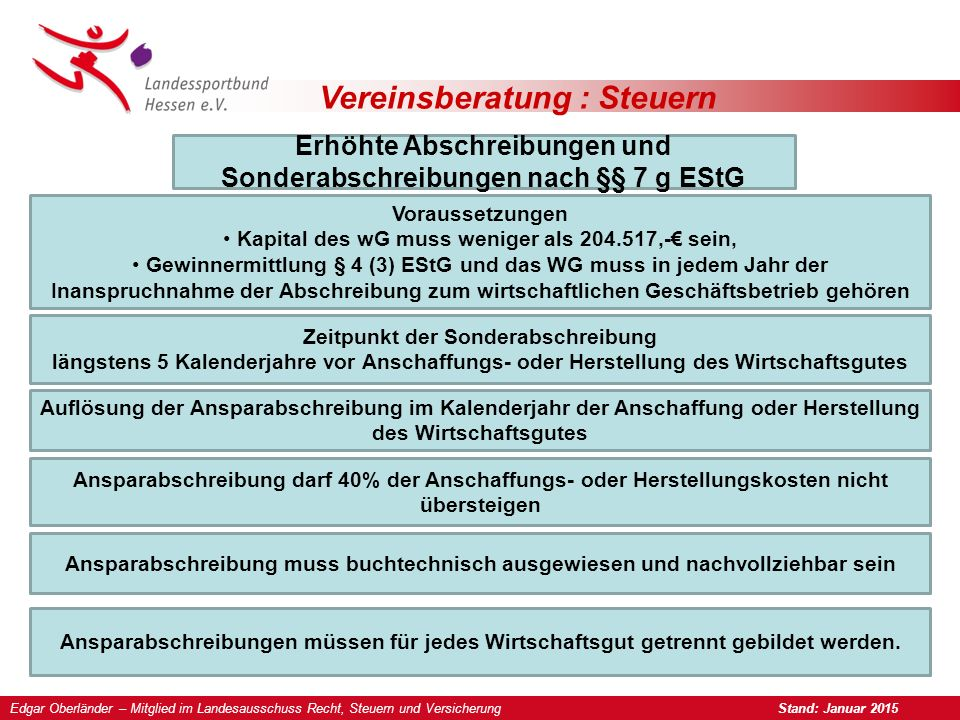 Vereinsberatung : Steuern Erhöhte Abschreibungen und Sonderabschreibungen nach §§ 7 g EStG Voraussetzungen Kapital des wG muss weniger als 204.517,-€