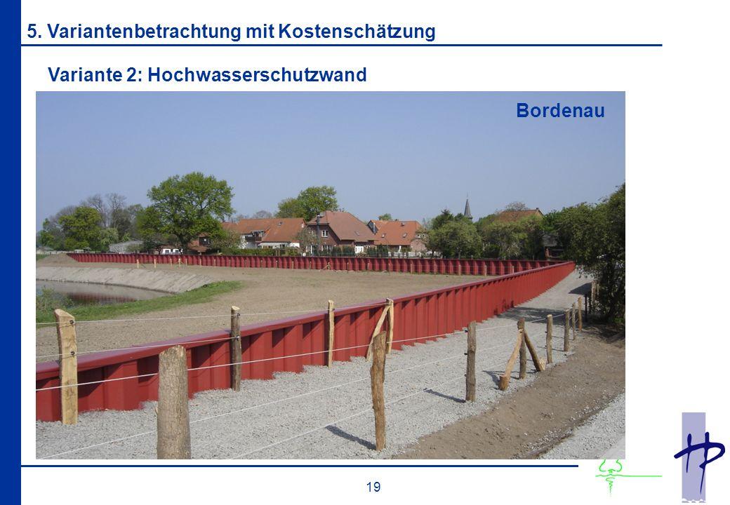 19 Variante 2: Hochwasserschutzwand 5. Variantenbetrachtung mit Kostenschätzung Bordenau