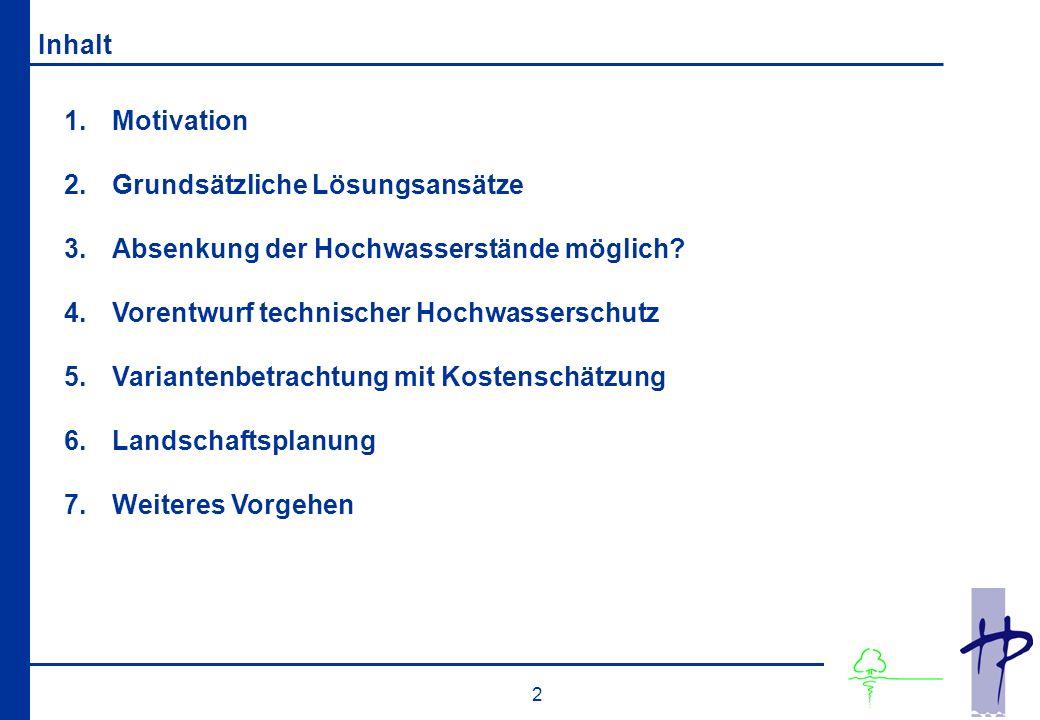 2 Inhalt 1.Motivation 2.Grundsätzliche Lösungsansätze 3.Absenkung der Hochwasserstände möglich.