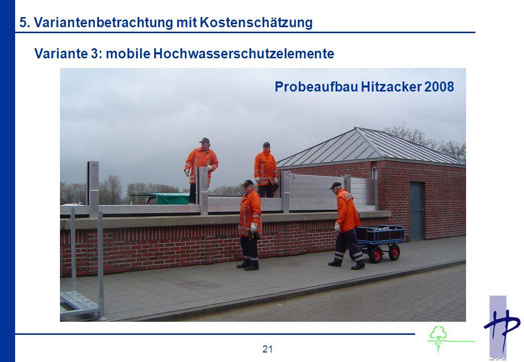 21 Variante 3: mobile Hochwasserschutzelemente 5.