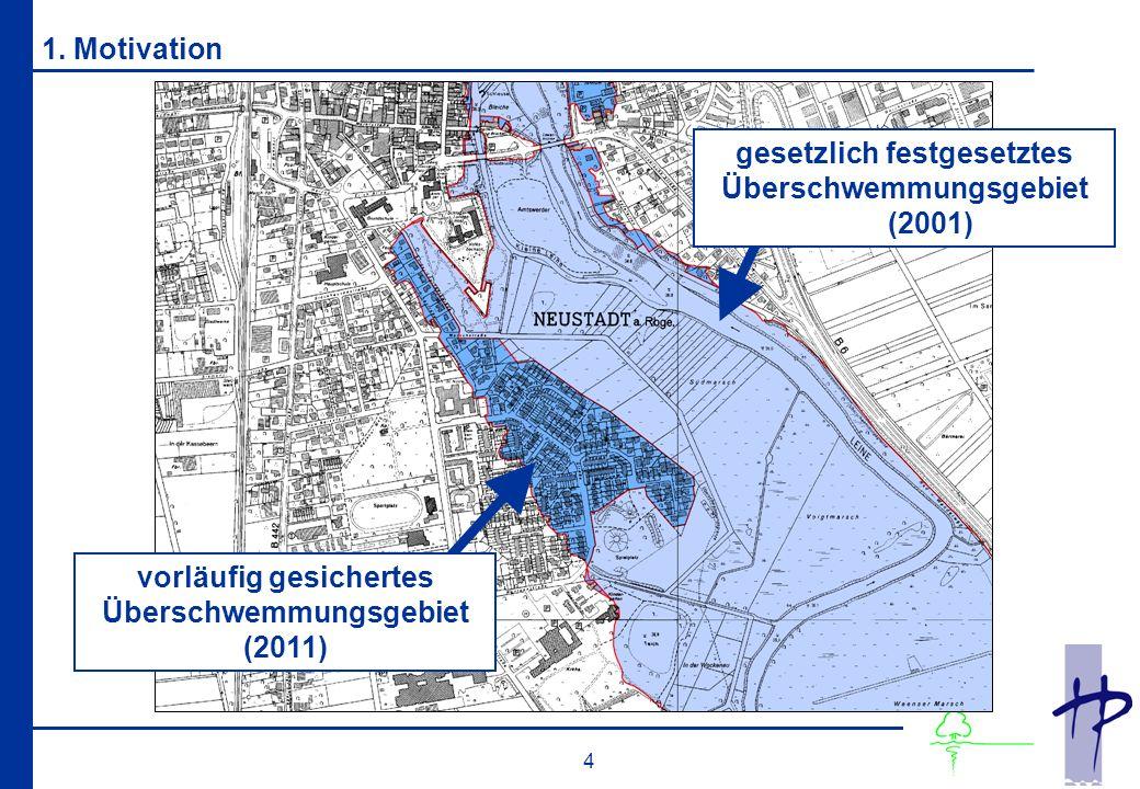 4 1. Motivation vorläufig gesichertes Überschwemmungsgebiet (2011) gesetzlich festgesetztes Überschwemmungsgebiet (2001)
