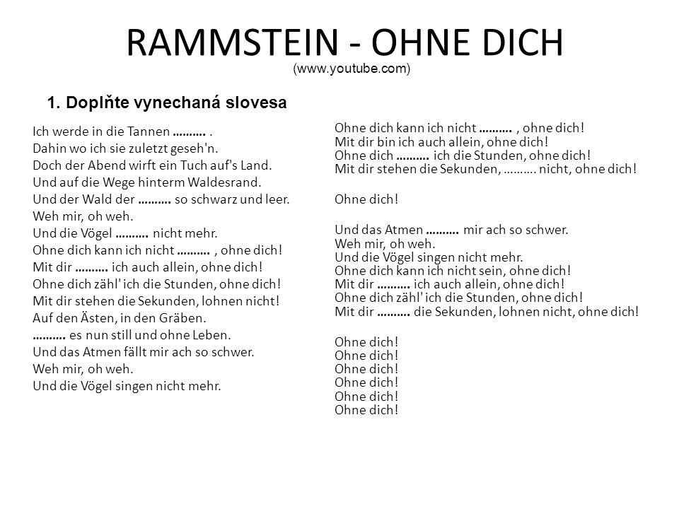 RAMMSTEIN - OHNE DICH Ich werde in die Tannen ………..
