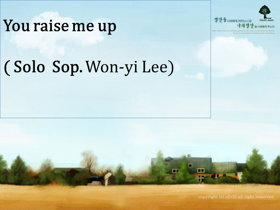 You raise me up ( Solo Sop. Won-yi Lee)