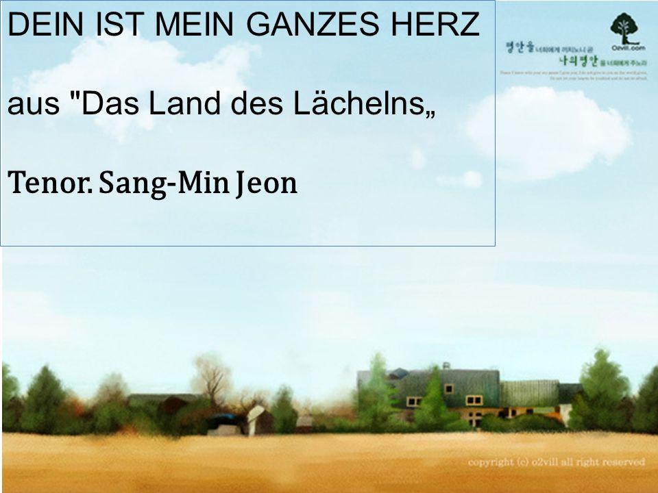"""DEIN IST MEIN GANZES HERZ aus Das Land des Lächelns"""" Tenor. Sang-Min Jeon"""