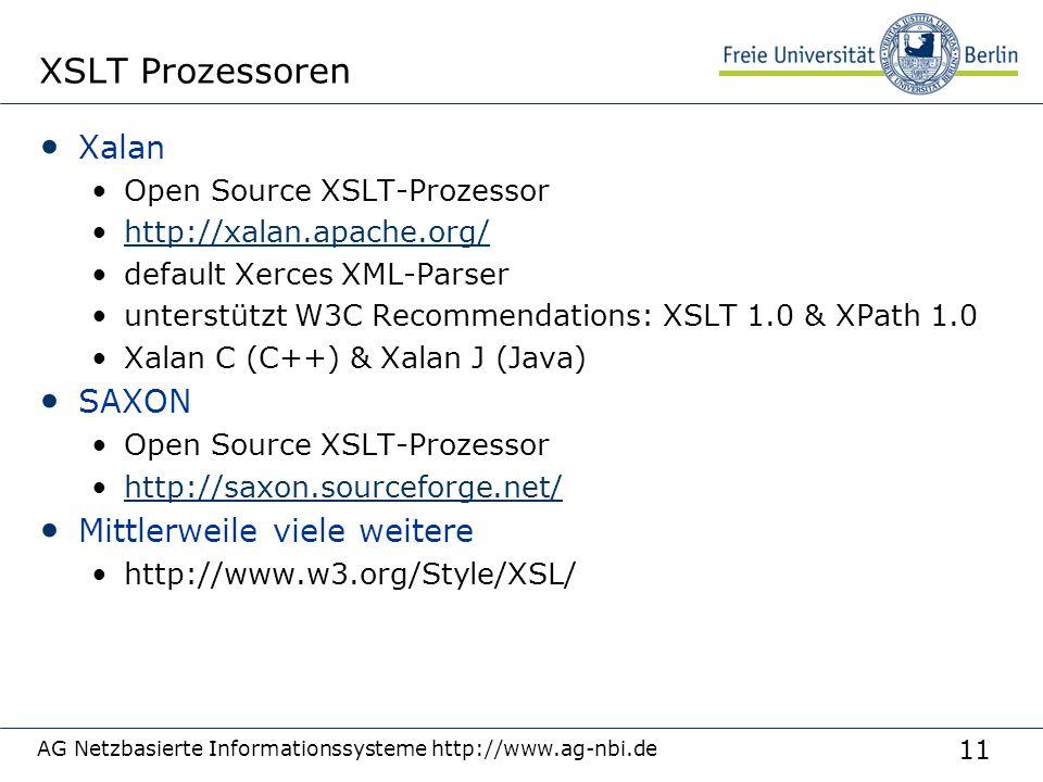 11 XSLT Prozessoren Xalan Open Source XSLT-Prozessor http://xalan.apache.org/ default Xerces XML-Parser unterstützt W3C Recommendations: XSLT 1.0 & XP