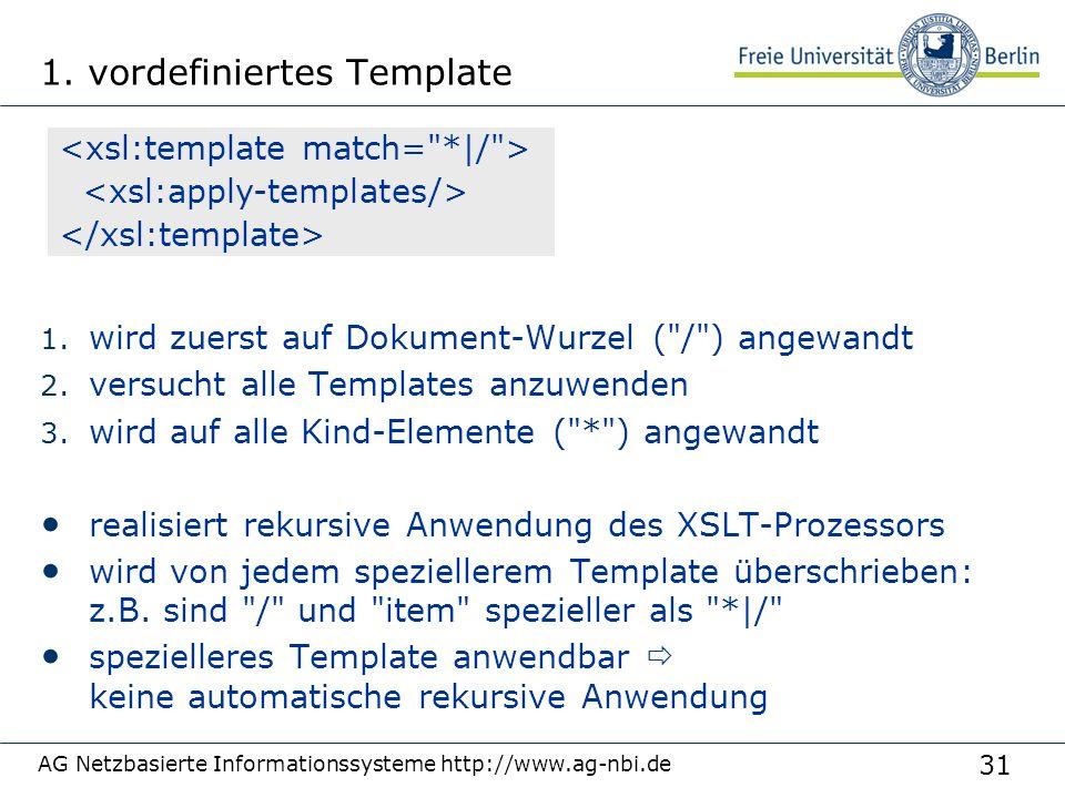 31 1. vordefiniertes Template 1. wird zuerst auf Dokument-Wurzel (