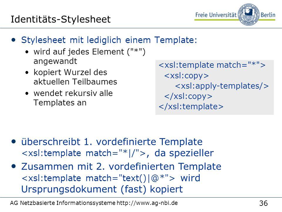 36 Identitäts-Stylesheet Stylesheet mit lediglich einem Template: wird auf jedes Element (