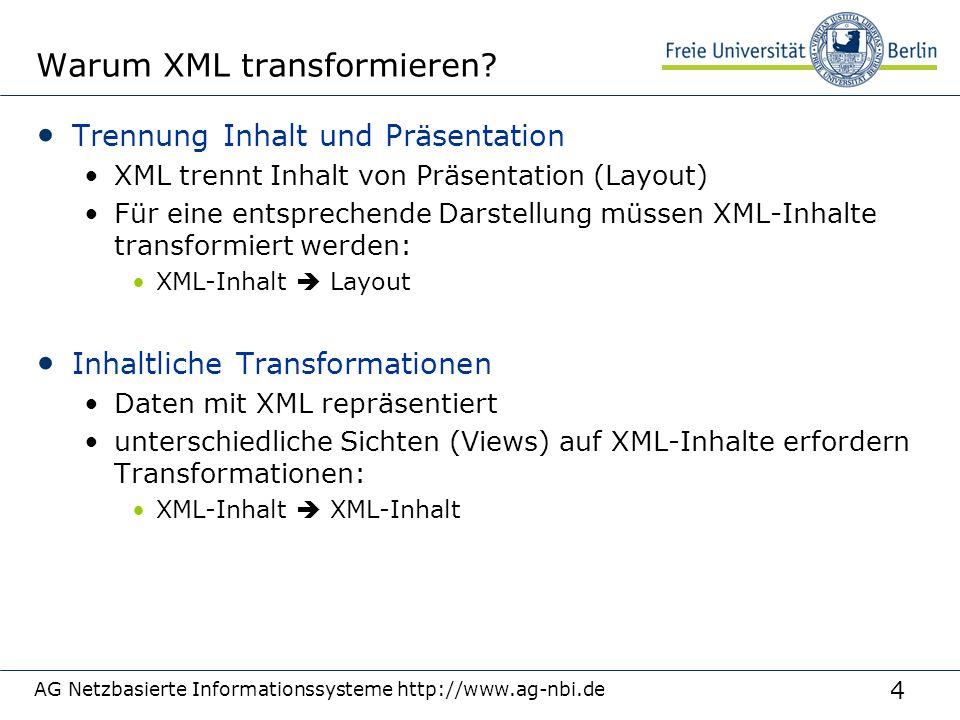 4 Warum XML transformieren? Trennung Inhalt und Präsentation XML trennt Inhalt von Präsentation (Layout) Für eine entsprechende Darstellung müssen XML