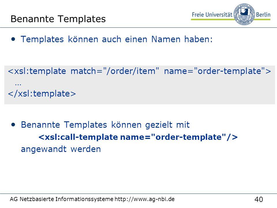 40 Benannte Templates Templates können auch einen Namen haben: Benannte Templates können gezielt mit angewandt werden AG Netzbasierte Informationssyst