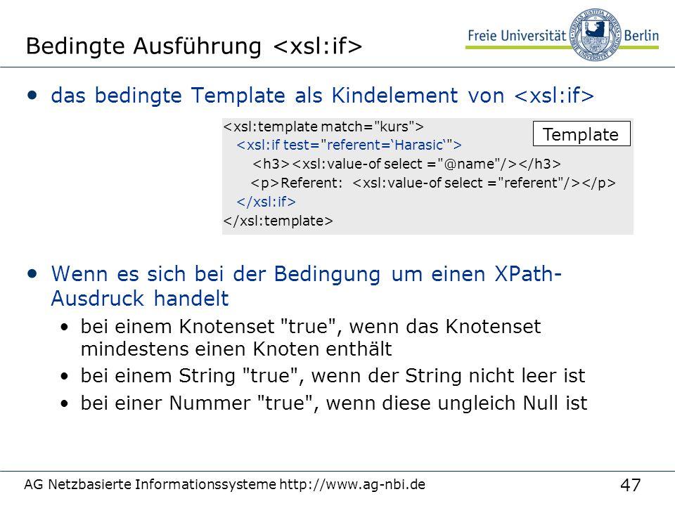 47 Bedingte Ausführung das bedingte Template als Kindelement von Wenn es sich bei der Bedingung um einen XPath- Ausdruck handelt bei einem Knotenset
