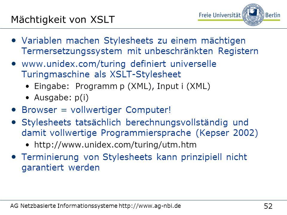 52 Mächtigkeit von XSLT Variablen machen Stylesheets zu einem mächtigen Termersetzungssystem mit unbeschränkten Registern www.unidex.com/turing defini