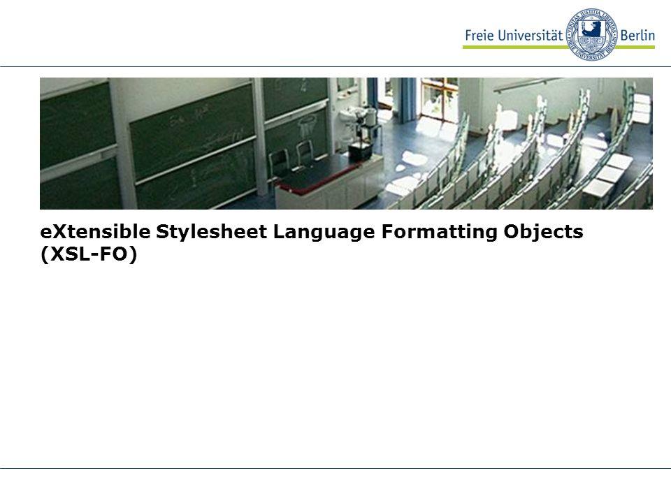 eXtensible Stylesheet Language Formatting Objects (XSL-FO)