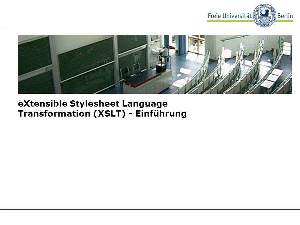 eXtensible Stylesheet Language Transformation (XSLT) - Einführung