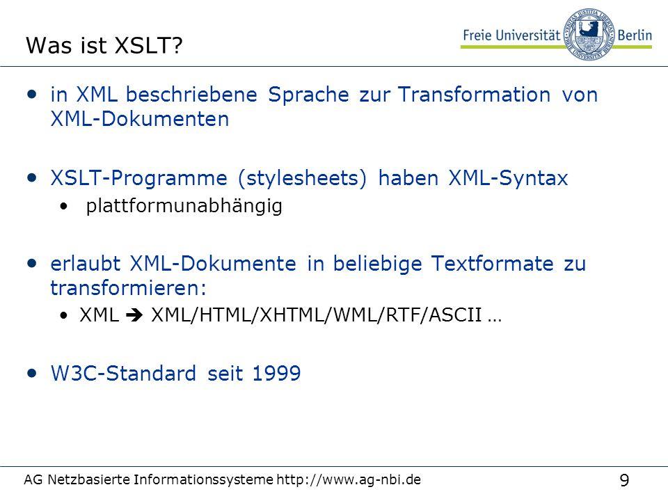 9 Was ist XSLT? in XML beschriebene Sprache zur Transformation von XML-Dokumenten XSLT-Programme (stylesheets) haben XML-Syntax plattformunabhängig er