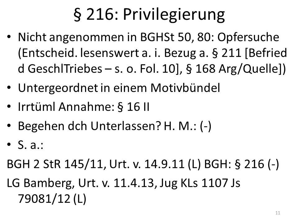§ 216: Privilegierung Nicht angenommen in BGHSt 50, 80: Opfersuche (Entscheid.